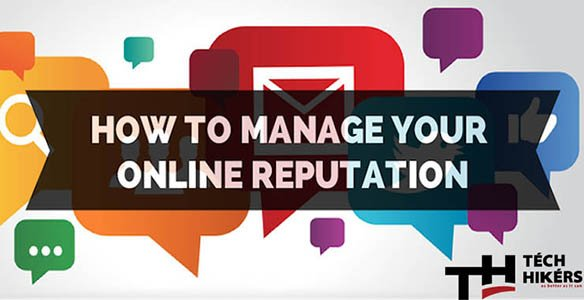 How To Manage Your Online Reputation techHikers